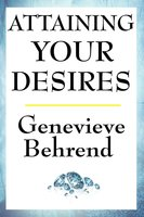 Attaining Your Desires - Genevieve Behrend