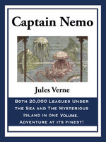 Captain Nemo: 20,000 Leagues Under the Sea and The Mysterious Island - Jules Verne