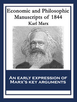 Economic and Philosophic Manuscripts of 1844 - Karl Marx