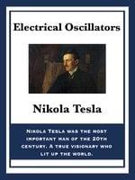 Electrical Oscillators - Nikola Tesla