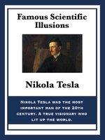 Famous Scientific Illusions - Nikola Tesla