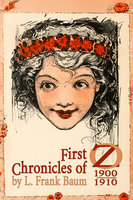 First Chronicles of Oz - L. Frank Baum