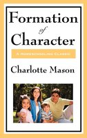 Formation Of Character - Charlotte Mason