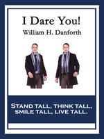 I Dare You! - \William H. Danforth