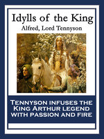 Idylls of the King - Lord Tennyson Alfred