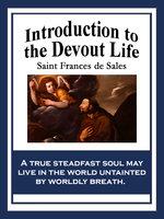 Introduction to the Devout Life - Saint Francis de Sales