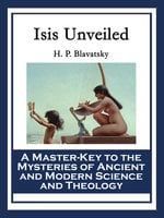 Isis Unveiled - H. P. Blavatsky