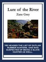 Lure of the River - Zane Grey