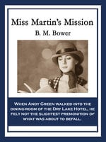 Miss Martin's Mission - B.M. Bower