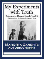 My Experiments with Truth - Mohandas Karamchand Gandhi