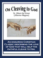 On Cleaving to God - St. Albert the Great