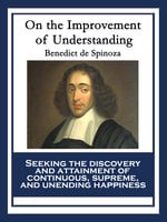 On the Improvement of Understanding - Benedict de Spinoza