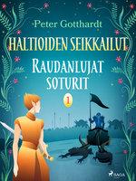 Haltioiden seikkailut 1 - Raudanlujat soturit - Peter Gotthardt