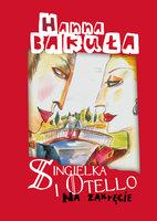 Singielka i Otello - Hanna Bakuła