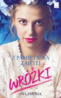 Z pamiętnika zajętej wróżnki - Ewa Zdunek