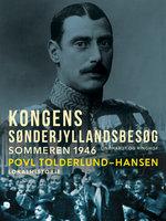 Kongens sønderjyllandsbesøg - Povl Tolderlund Hansen