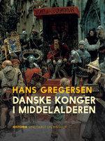 Danske konger i middelalderen - Hans Gregersen