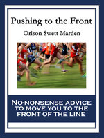 Pushing to the Front - Orison Swett Marden