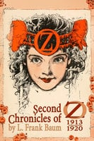 Second Chronicles of Oz - L. Frank Baum