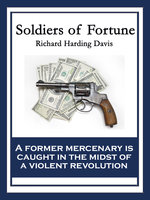 Soldiers of Fortune - Richard Harding Davis