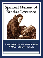 Spiritual Maxims of Brother Lawrence - Brother Lawrence