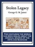Stolen Legacy - George G. M. James