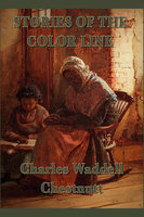 Stories of the Color Line - Charles Waddell Chestnutt