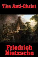 The Anti-Christ - Friedrich Nietzsche