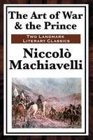The Art of War & The Prince - Niccolò Machiavelli