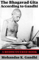 The Bhagavad Gita According to Gandhi (Rediscovered Books) - Mohandas K. Gandhi