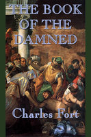 The Book of the Damned - Charles Fort