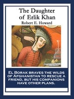 The Daughter of Erlik Khan - Robert E. Howard