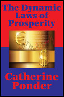 The Dynamic Laws of Prosperity (Impact Books) - Catherine Ponder
