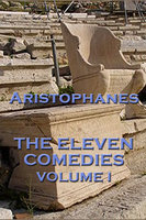 The Eleven Comedies Volume I - Aristophanes