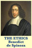 The Ethics - Benedict de Spinoza