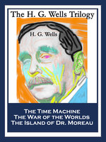 The H. G. Wells Trilogy - H.G. Wells