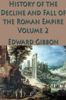 The History of the Decline and Fall of the Roman Empire Vol. 2 - Edward Gibbon