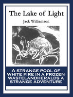 The Lake of Light - Jack Williamson