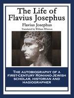 The Life of Flavius Josephus - Flavius Josephus