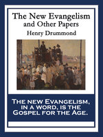The New Evangelism and Other Papers - Henry Drummond