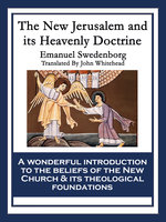 The New Jerusalem and its Heavenly Doctrine - Emanuel Swedenborg