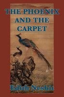 The Phoenix and the Carpet - Edith Nesbit