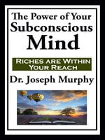 The Power of Your Subconscious Mind - Dr. Joseph Murphy