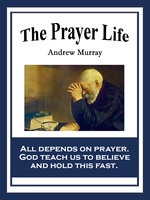 The Prayer Life - Andrew Murray