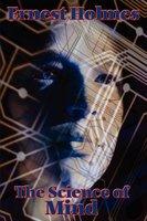 The Science of Mind - Ernest Shurtleff Holmes