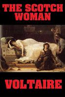 The Scotch Woman - Voltaire