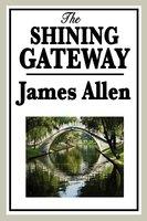 The Shining Gateway - James Allen
