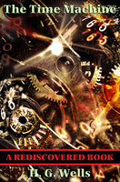 The Time Machine (Rediscovered Books) - H.G. Wells