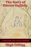 The Story of Doctor Dolittle (Rediscovered Books) - Hugh Lofting