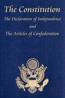 The U.S. Constitution with The Declaration of Independence and The Articles of Confederation - James Madison, Benjamin Franklin, Thomas Jefferson, John Dickinson, John Adams, Roger Sherman, Robert R. Livingston